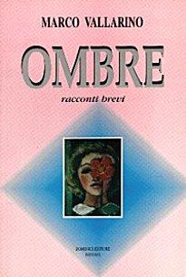 Ombre, otto racconti brevi di Marco Vallarino