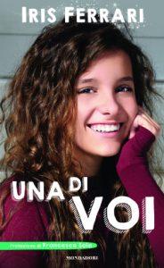 Iris Ferrari, libro Una di voi, Mondadori Electa