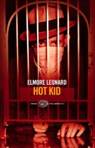 Elmore Leonard, Hot Kid, Einaudi
