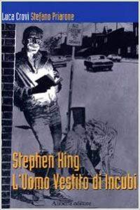 Luca Crovi e Stefano Priarone, Stephen King l'uomo vestito di incubi