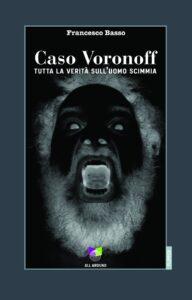 Caso Voronoff, tutta la verità sull'uomo scimmia